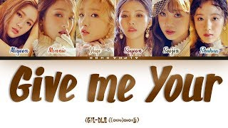 [3.47 MB] (G)I-DLE (여자아이들) - Give Me Your / Please [주세요] Color Coded 가사/Lyrics [Han|Rom|Eng]