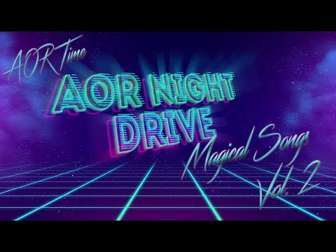 🎼AOR Night Drive Magical Songs ♬ Compilation Vol. II