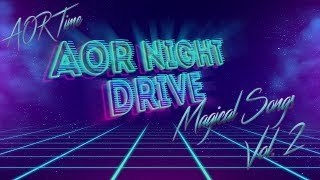 AOR Night Drive Magical Songs Compilation Vol II