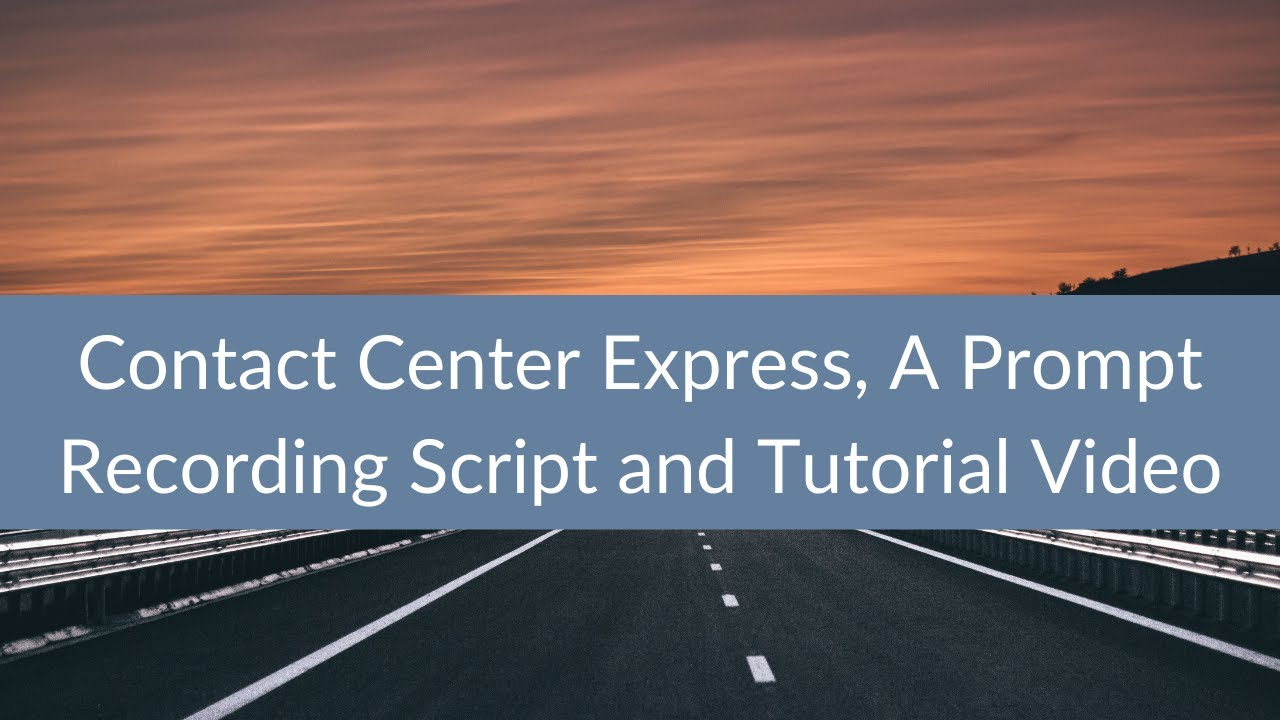 Contact Center Express A Prompt Recording Script And