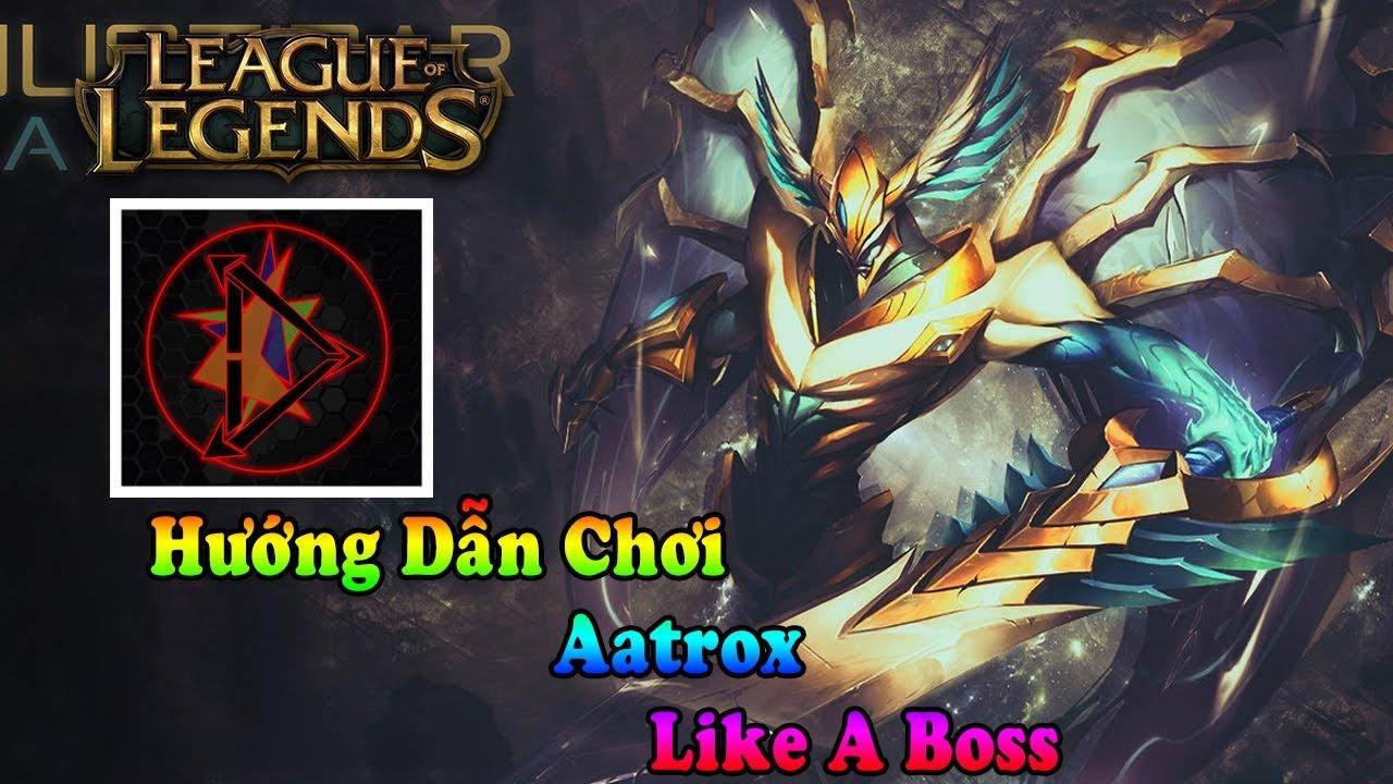 #2 Hướng Dẫn Chơi Aatrox (Mới) Top - S8 Like A Boss