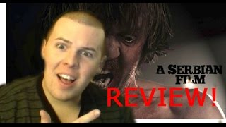 A Serbian Film REVIEW! - Is This the Most Brutal Movie EVER!?