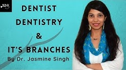 Dentist, Dentistry and it's branches I Hindi - By Dr. Jasmine Singh