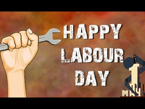 Happy Labour Day May Day Whatsapp Status