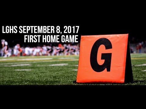 LGHS Football - First Home Game 9/8/17