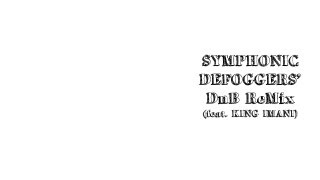 Symphonic Defoggers' DnB ReMix (feat. King Imani)
