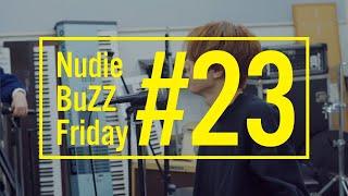 BuZZ / #23 Nudie BuZZ Friday