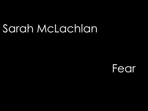 Sarah McLachlan - Fear (lyrics)