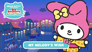 My Melody's Wish  Hello Kitty and Friends Supercute Adventures