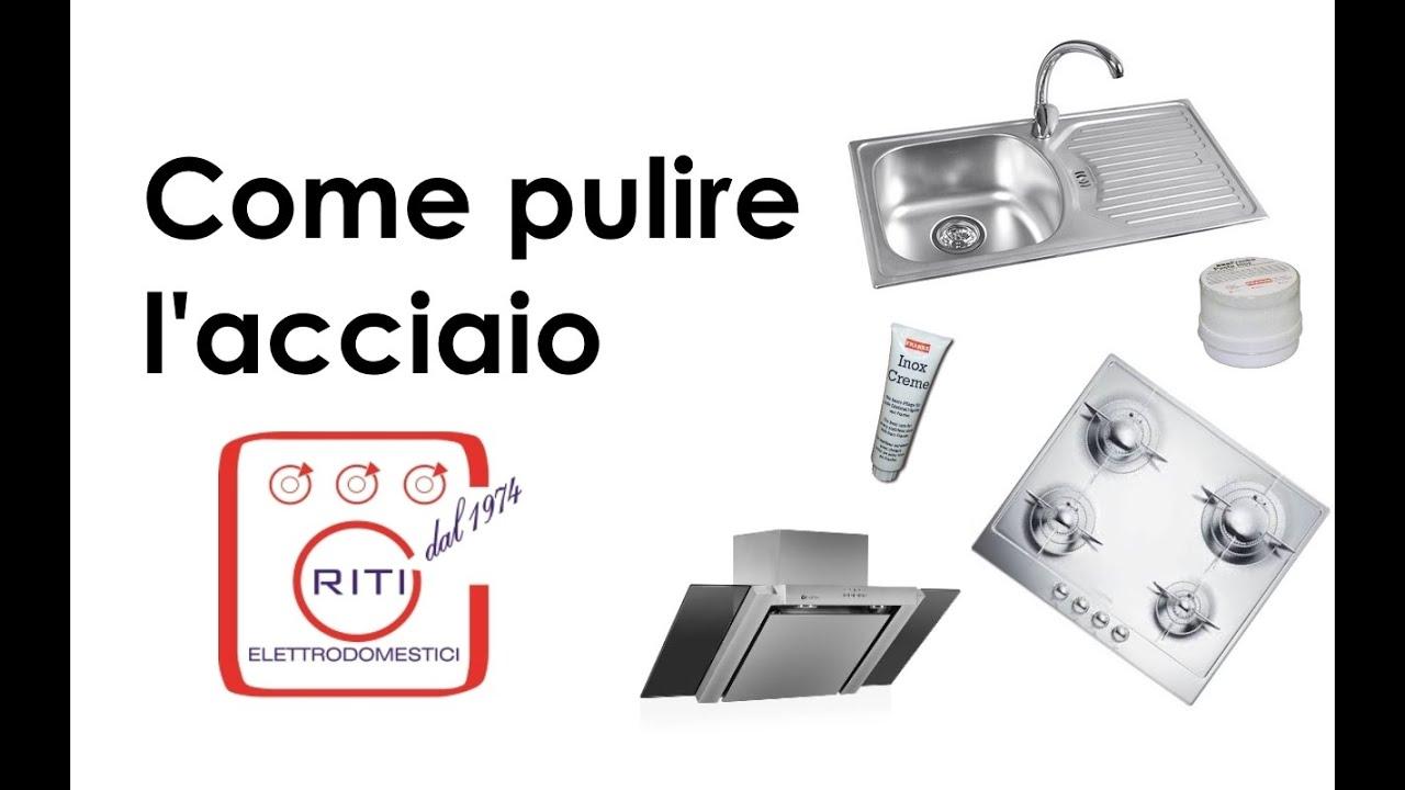 Come pulire l'acciaio - I Tecnoconsigli PUNTATA 2 - YouTube