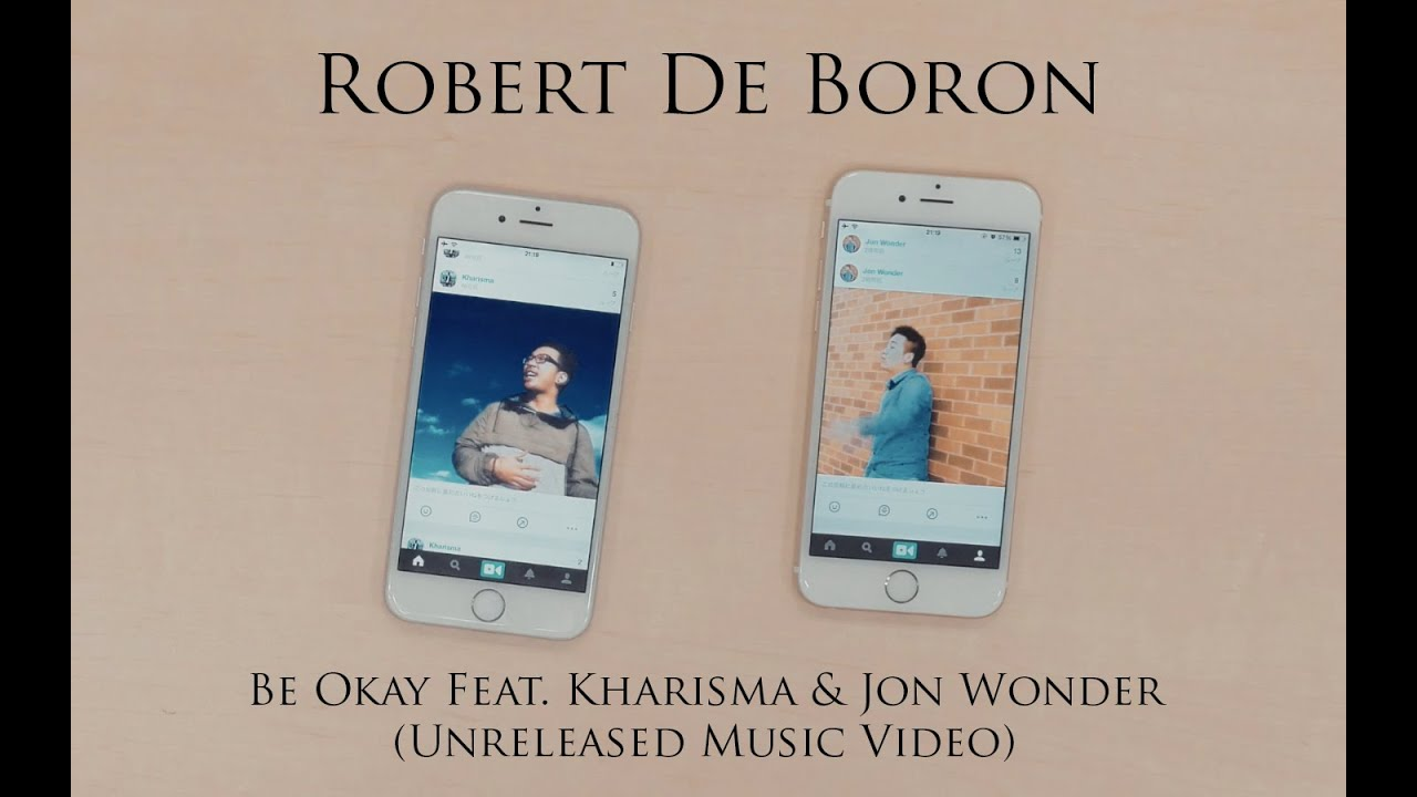 robert-de-boron-be-okay-feat-kharisma-jon-wonder-music-video-yourfriendkharisma