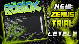 Zenus Trial NEW ROBLOX EXPLOIT! | Tons of custom cmds! | Very OP Level 7 | Working after patch!