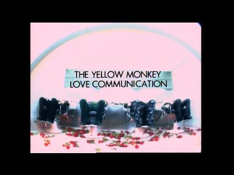 THE YELLOW MONKEY – Love Communication