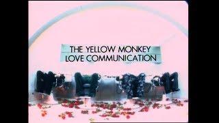 THE YELLOW MONKEY – Love Communication 2019年4月17日 19年ぶり9枚目...