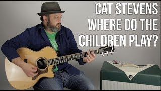 """How to Play Cat Stevens """"Where Do The Children Play?"""" on Guitar - Acoustic Songs Lesson"""