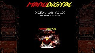 Manudigital Ft. Peter Youthman - Digital Lab, Vol. 2 [ FULL EP ]