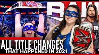 All Title Changes that happened in 2021 ( so far ) | WWE