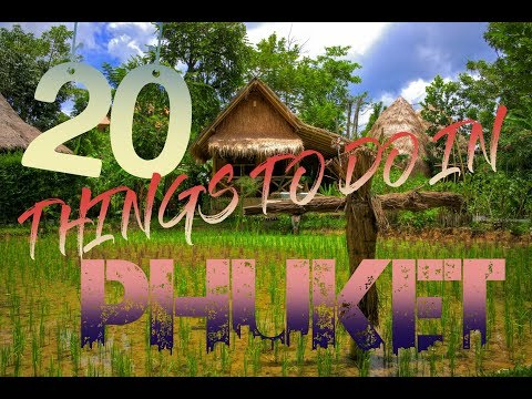 Top 20 Things To Do In Phuket, Thailand