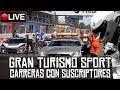 Gran Turismo Sport    ¡Carreras con suscriptores!    LIVE