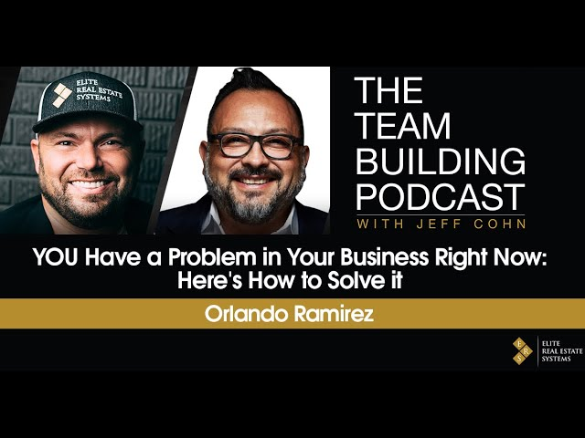 YOU Have a Problem in Your Business Right Now: Here's How to Solve it w/Orlando Ramirez