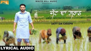 Jatt Da Graph (Lyrical Audio) Honey Anttal | Latest Punjabi Songs 2017 | White Hill Music