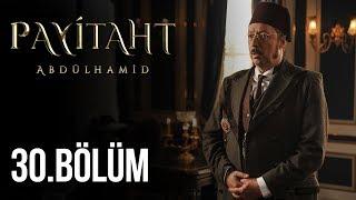 Payitaht Abdülhamid 30.Bölüm (HD)