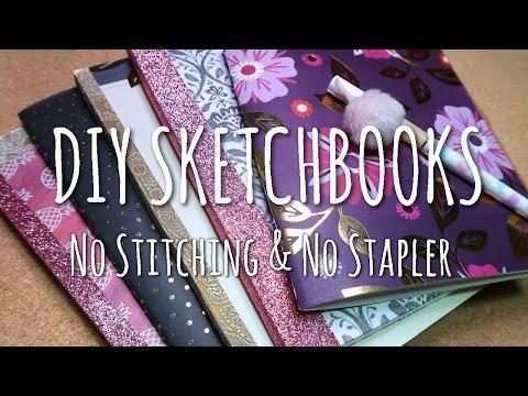 DIY SKETCHBOOKS - No Stitching & No Stapler