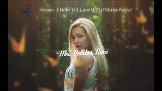 Gnash - I Hate U I Love U WE Dj Pelitos Remix Mr. Pelitos Time