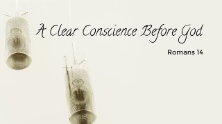 A Clear Conscience Before God