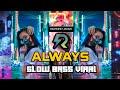Dj Always Angklung Slow Bass Viral Tik Tok Terbaru   Mp3 - Mp4 Download
