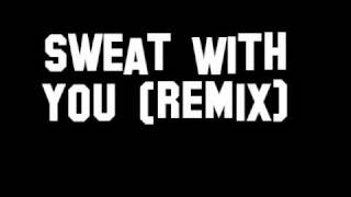 Sweat With You (Remix)