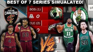 2018 Cavs VS 2018 Celtics - Best OF 7 SERIES SIMULATED ON NBA2K17