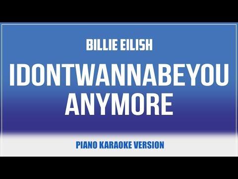 Idontwannabeyouanymore (Piano Version) KARAOKE - Billie Eilish