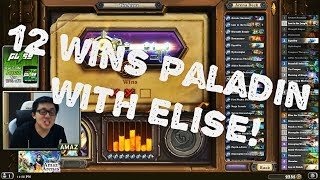 Hearthstone Arena - 12 wins Paladin with Elise!