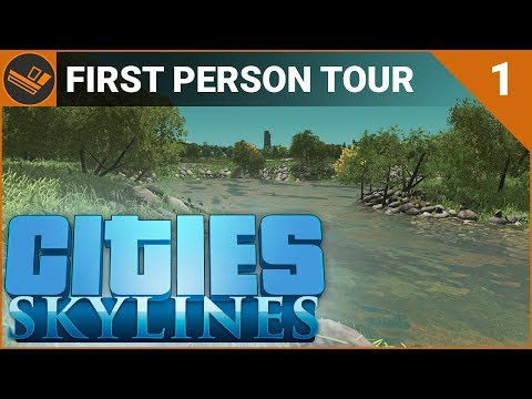 Cities: Skylines | FIRST PERSON TOUR (Part 1/2)