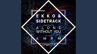 Alone Without You (feat. Samahra Eames)