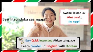 SWAHILILESSON42_What time?_Lea…
