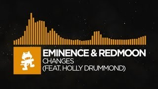 [House] - Eminence & RedMoon - Changes (feat. Holly Drummond) [Monstercat Release]