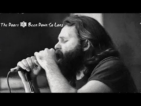 The Doors 🎼 Been Down So Long - YouTube HD