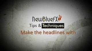 NewBlue Titler Pro - A Basic Guide