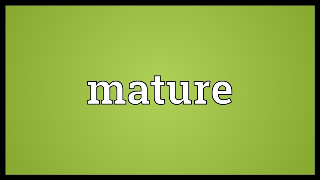 Mature person definition