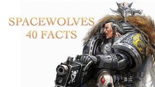 40 Facts and Lore about the SpaceWolves Warhammer 40K