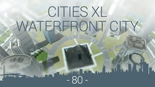 let's play Cities XL Platinum - WFC EP 80 - office circle
