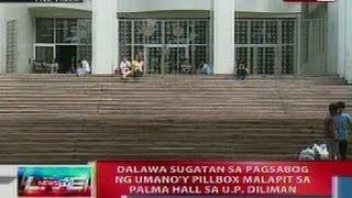 NTL: 2 sugatan sa pagsabog ng pillbox malapit sa Palma Hall sa UP Diliman