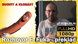 Buchty a klobásy (2016) František Fuka - rozhovor o překladu filmu
