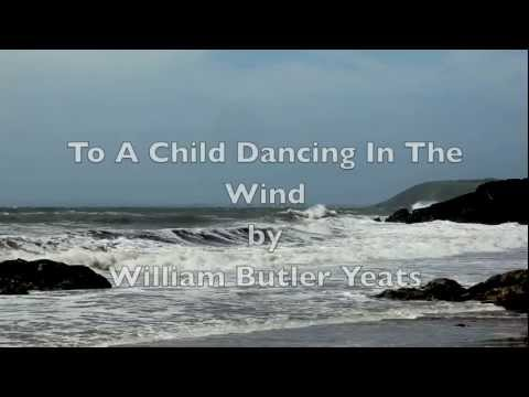 """To A Child Dancing In The Wind""-WB Yeats-Irish Poetry-Poetry Reading-Romantic-Spoken Word"