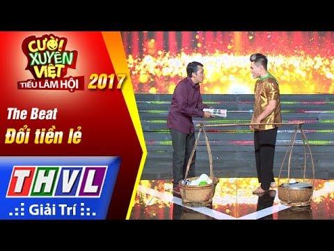 THVL | Cười xuyên Việt – Tiếu lâm hội 2017: Tập 6: Xin đổi tiền - The Beat
