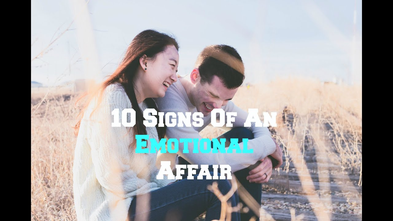 10 infidelity emotional top of signs Emotional Infidelity: