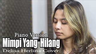 Mimpi Yang Hilang - Delisa Herlina Cover Piano Version Origin Song By Saleem Iklim [ Bening Musik ]