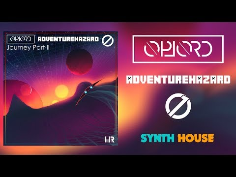 OpLord x adventurehazard x PlayerØne - Journey Part II [Synth House]